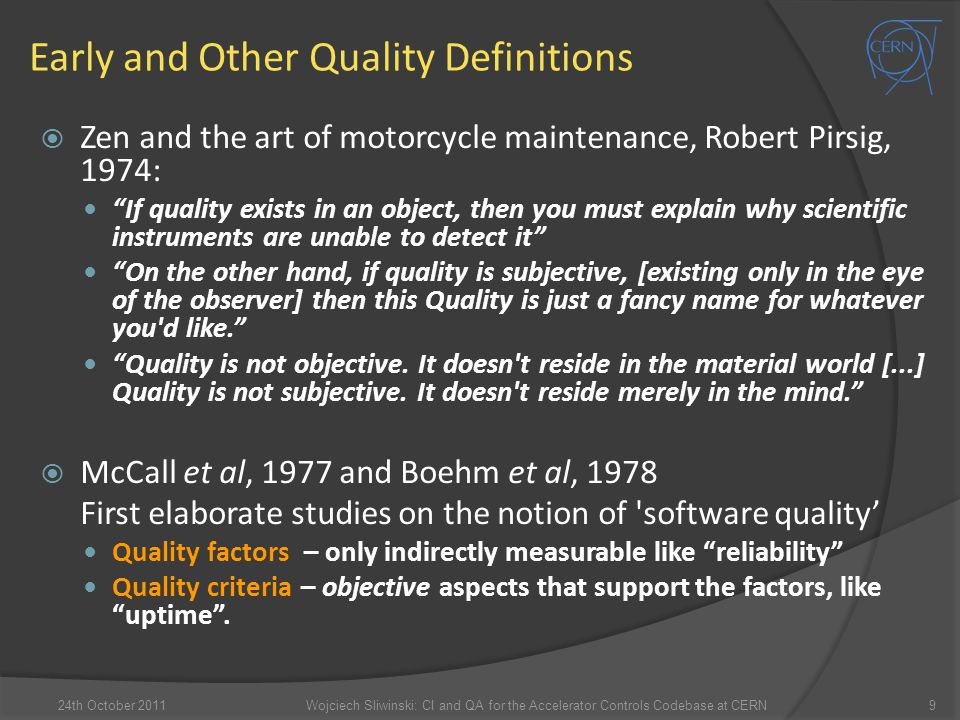 """Early and Other Quality Definitions  Zen and the art of motorcycle maintenance, Robert Pirsig, 1974: """"If quality exists in an object, then you must e"""