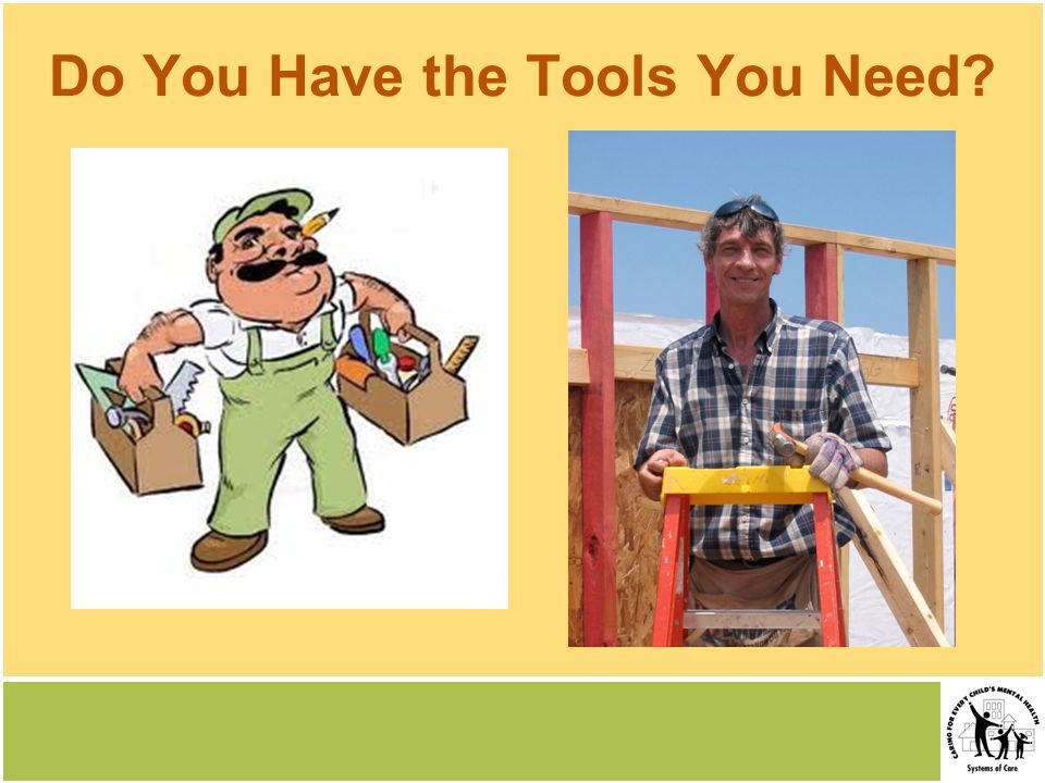 Do You Have the Tools You Need
