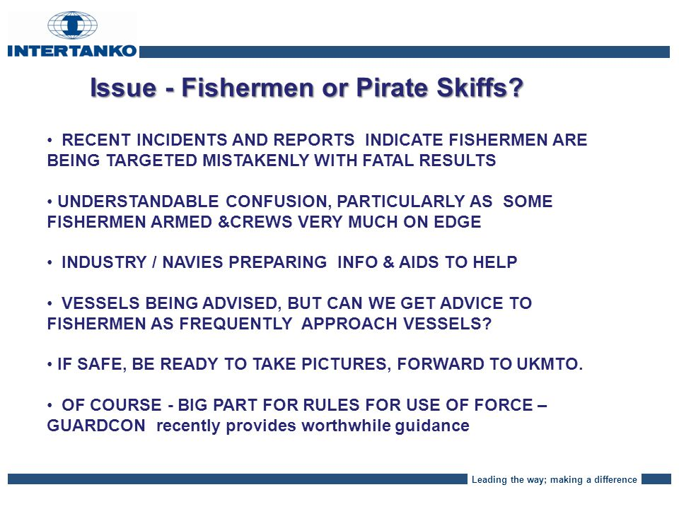 Leading the way; making a difference Issue - Fishermen or Pirate Skiffs.