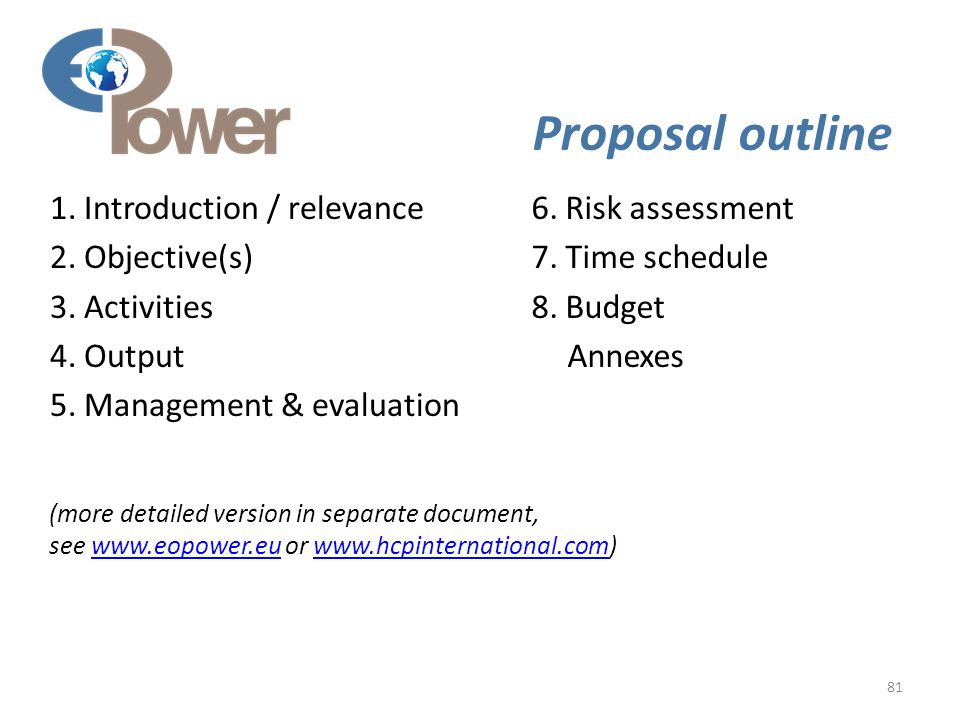 Proposal outline 81 (more detailed version in separate document, see www.eopower.eu or www.hcpinternational.com)www.eopower.euwww.hcpinternational.com 1.