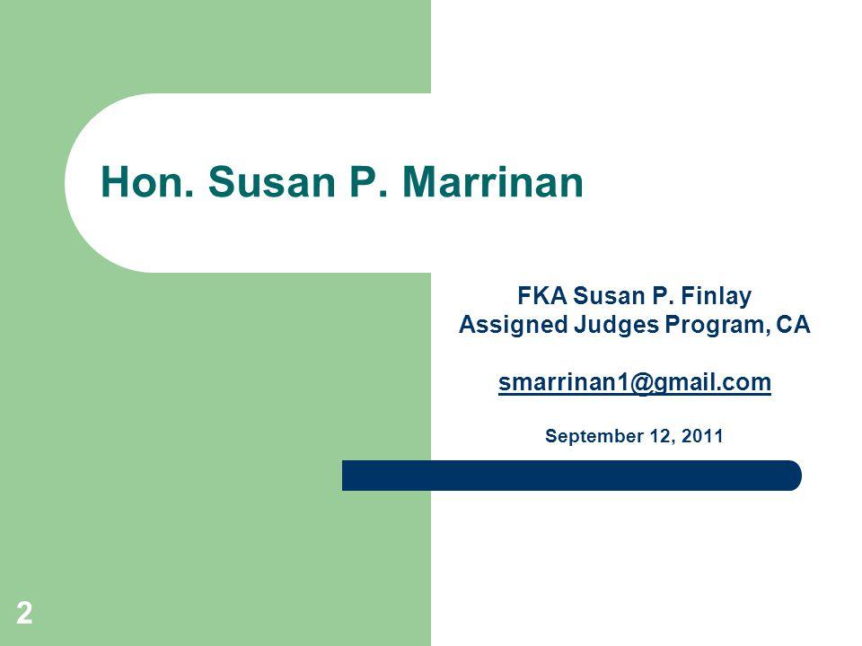 2 Hon. Susan P. Marrinan FKA Susan P.