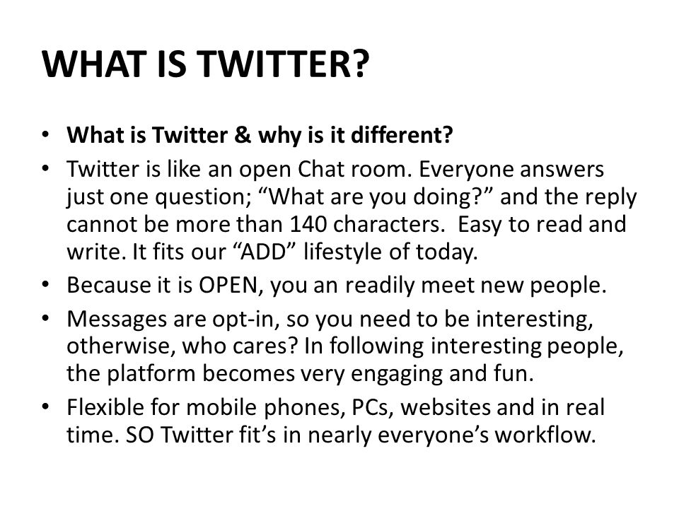 WHAT IS TWITTER. What is Twitter & why is it different.