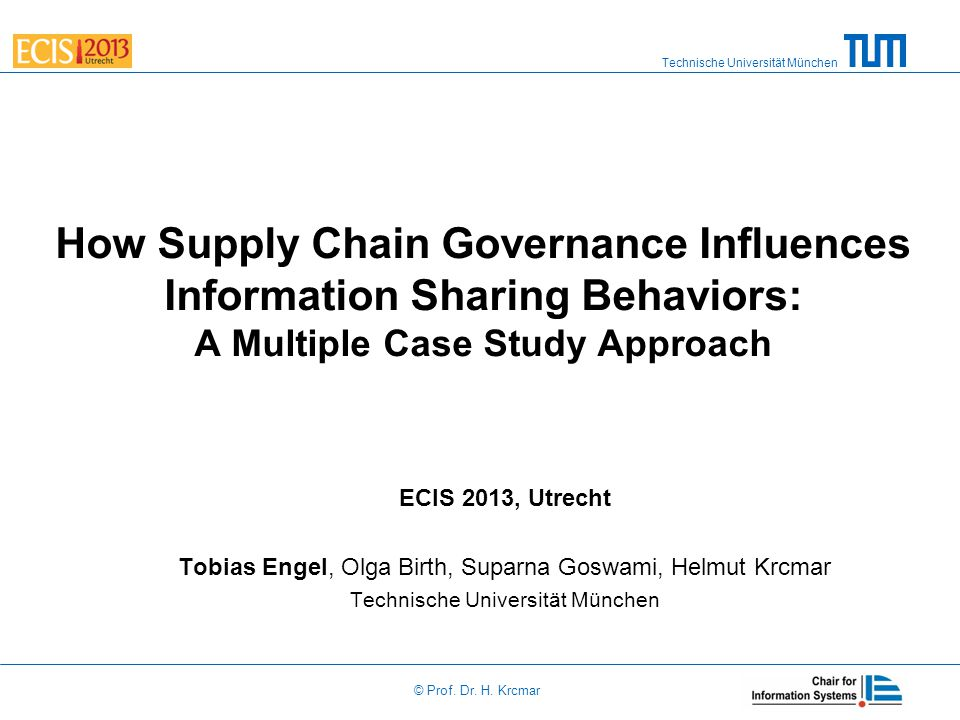 2 Engel, Tobias; Birth, Olga; Goswami, Suparna; Krcmar, Helmut Research Gap Supply Chain Governance Culture Leadership … Less understanding regarding how these factors are inter- related and how they affect information sharing Information Sharing Supply Chain Performance The positive contribution of information sharing towards supply chain performance has been proven (e.g., Straub et al.