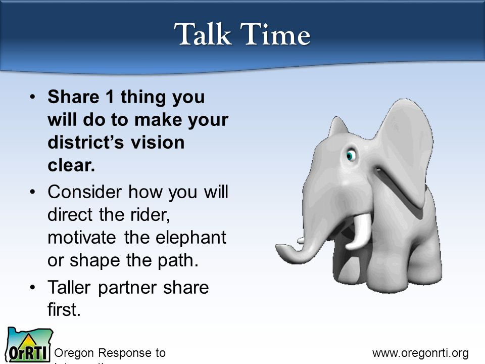 Oregon Response to Intervention www.oregonrti.org Share 1 thing you will do to make your district's vision clear.