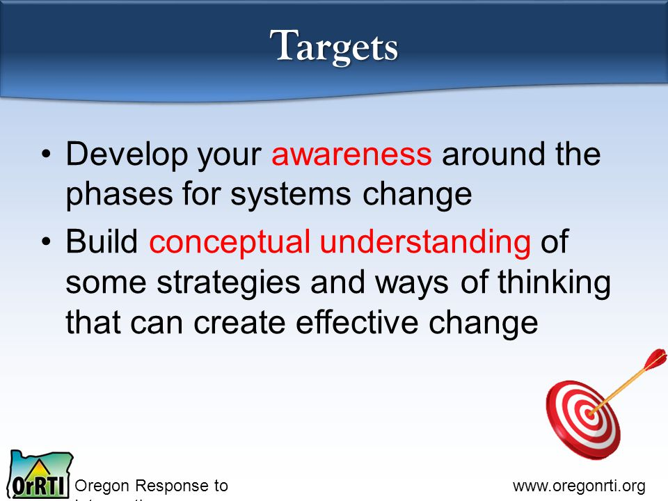 Oregon Response to Intervention www.oregonrti.org Share 1 thing you will do to help develop the skills of the people in your district.