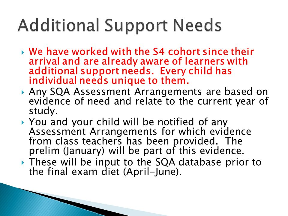  We have worked with the S4 cohort since their arrival and are already aware of learners with additional support needs.