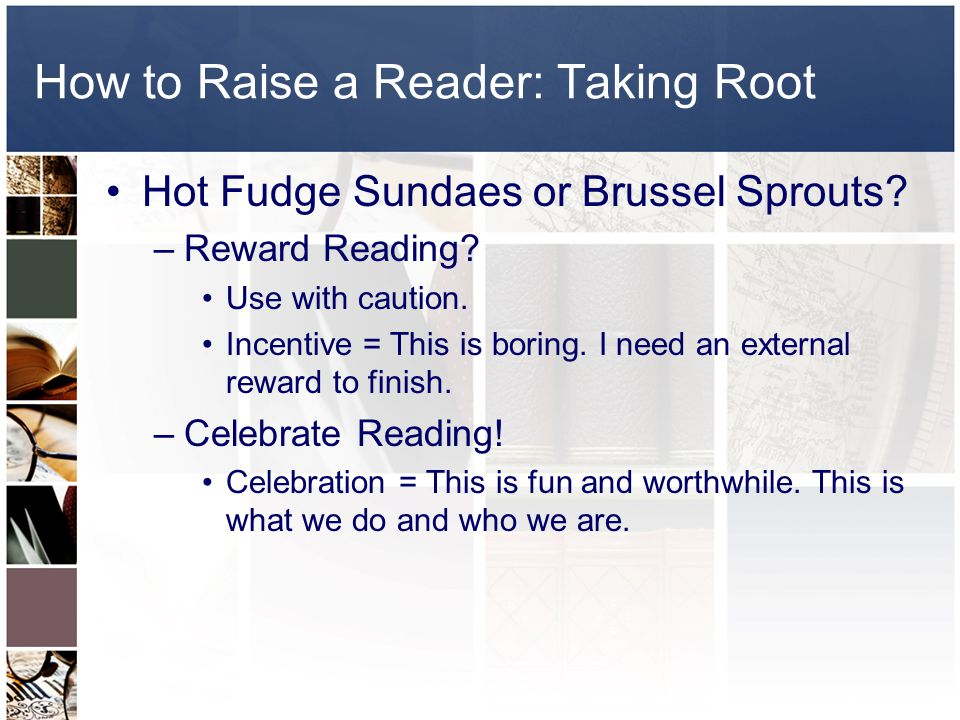 How to Raise a Reader: Taking Root Hot Fudge Sundaes or Brussel Sprouts.