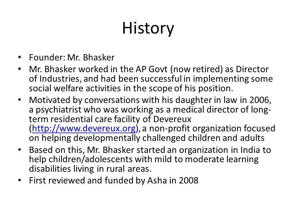 History Founder: Mr. Bhasker Mr.