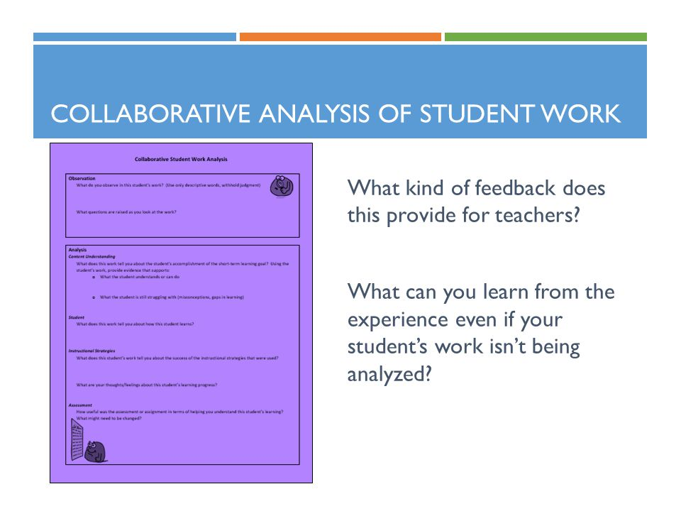 COLLABORATIVE ANALYSIS OF STUDENT WORK What kind of feedback does this provide for teachers.