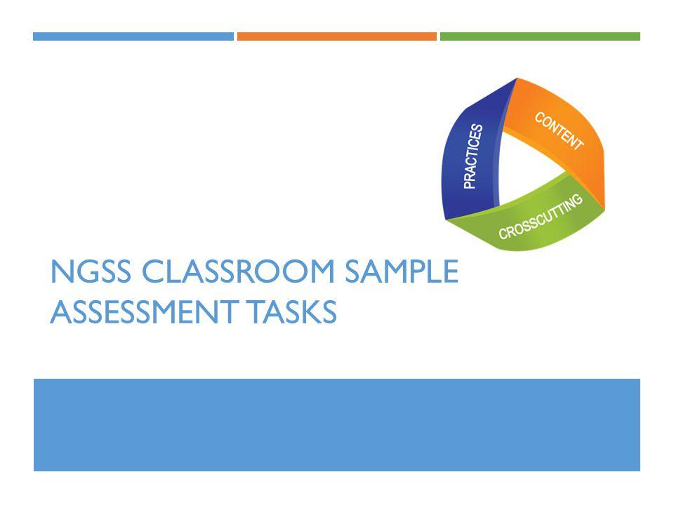 NGSS CLASSROOM SAMPLE ASSESSMENT TASKS