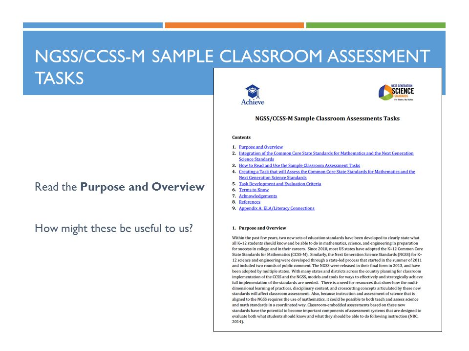 NGSS/CCSS-M SAMPLE CLASSROOM ASSESSMENT TASKS Read the Purpose and Overview How might these be useful to us