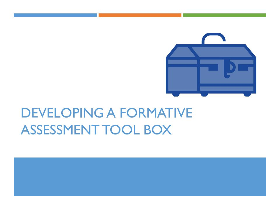 DEVELOPING A FORMATIVE ASSESSMENT TOOL BOX
