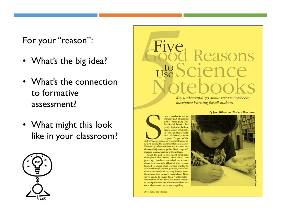 For your reason : What's the big idea. What's the connection to formative assessment.