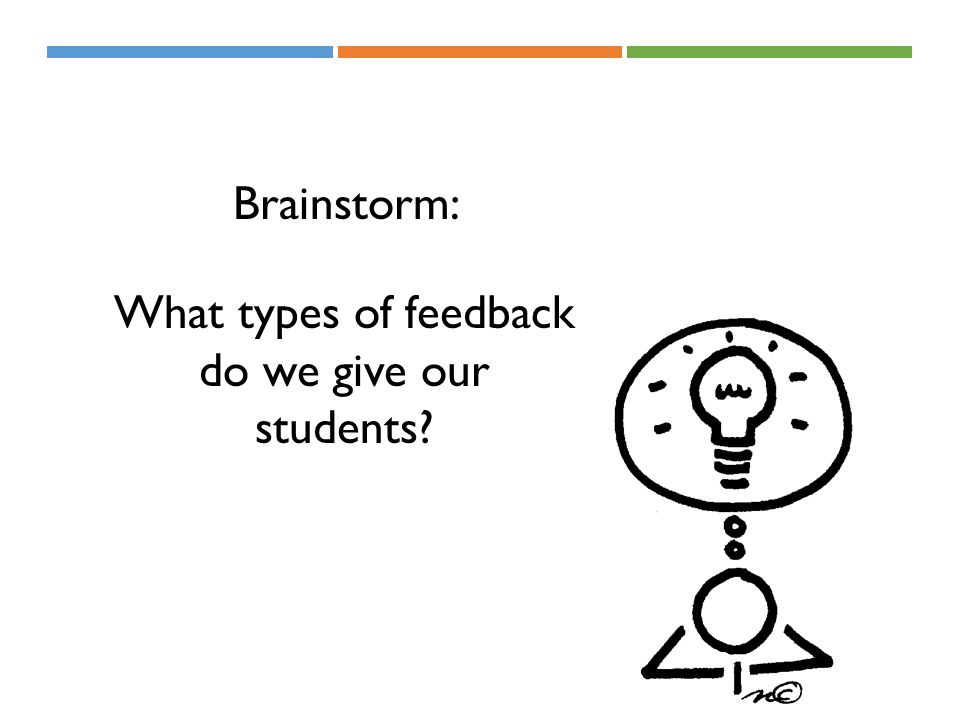 Brainstorm: What types of feedback do we give our students?
