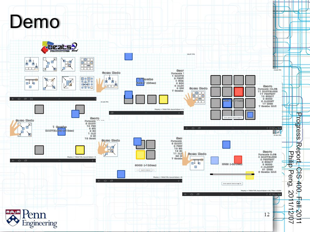 Demo 12 Progress Report, CIS 400, Fall 2011 Philip Peng, 2011/12/07