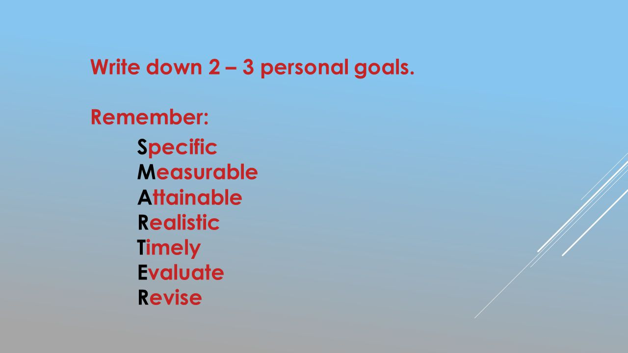 Write down 2 – 3 personal goals.
