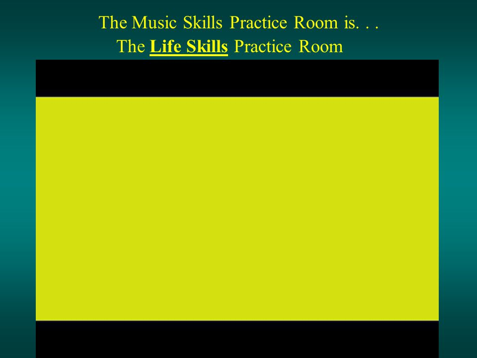 The Music Skills Practice Room is...