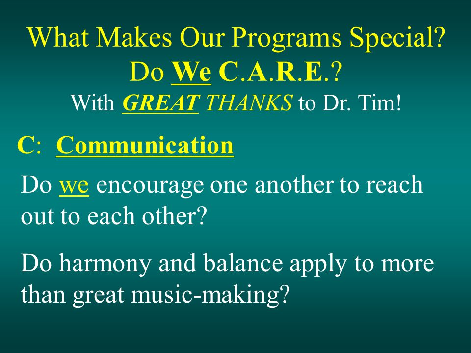 What Makes Our Programs Special. Do We C.A.R.E.. With GREAT THANKS to Dr.