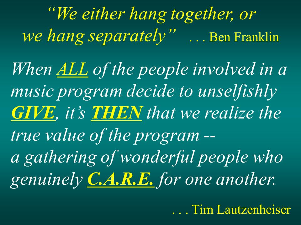 We either hang together, or we hang separately ...