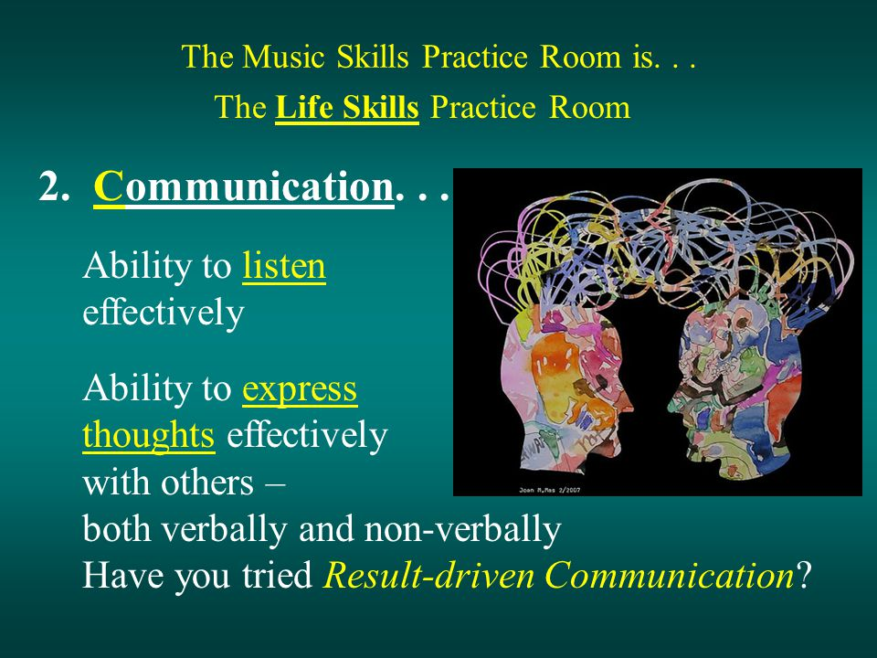 The Music Skills Practice Room is... The Life Skills Practice Room 2.