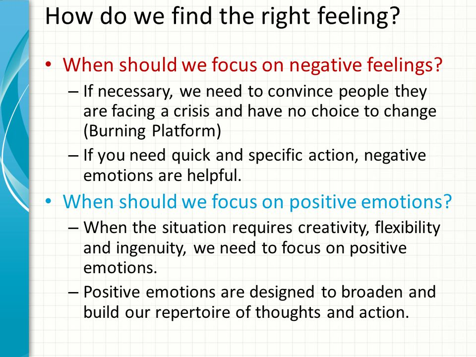 How do we find the right feeling. When should we focus on negative feelings.