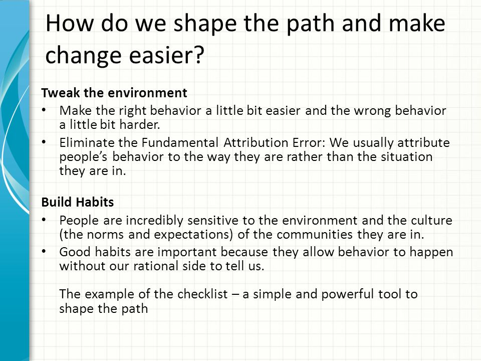How do we shape the path and make change easier.