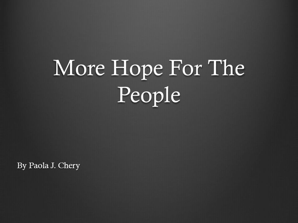 More Hope For The People By Paola J. Chery