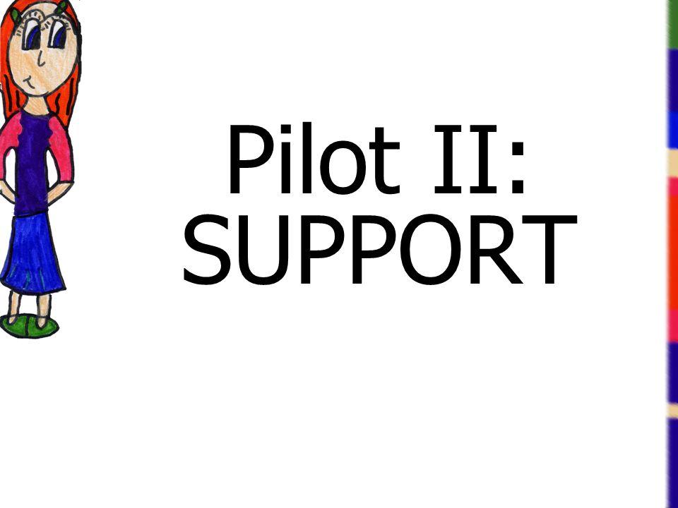 Pilot II: SUPPORT