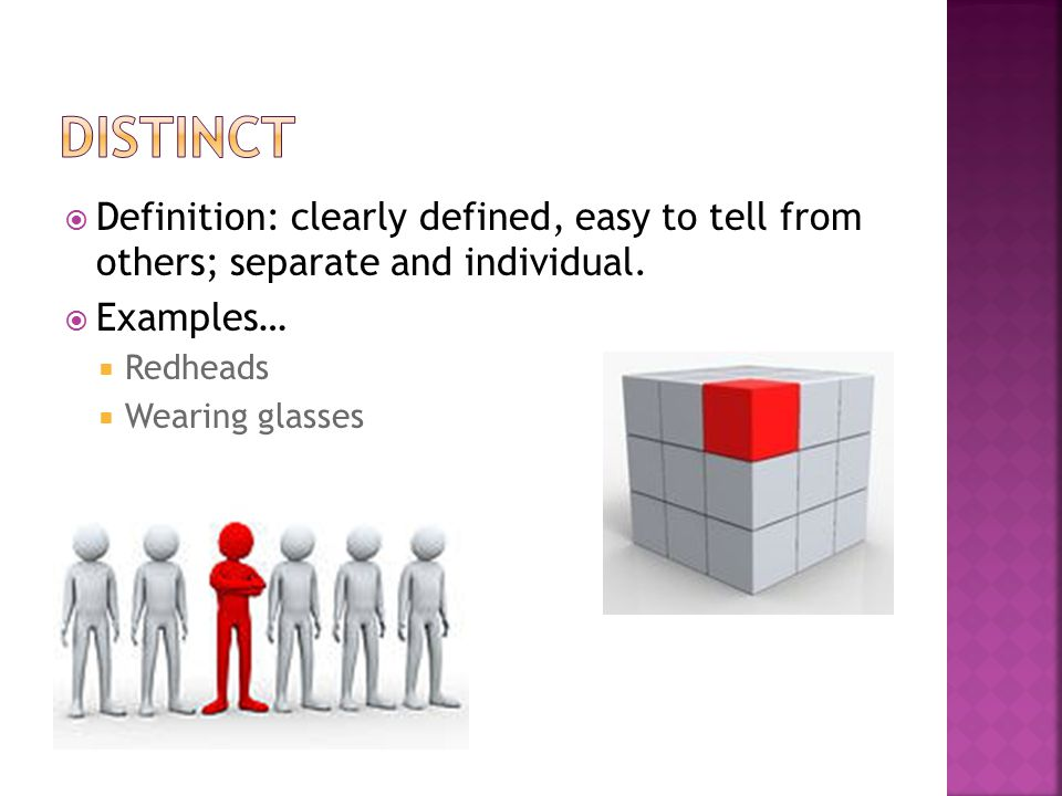  Definition: clearly defined, easy to tell from others; separate and individual.