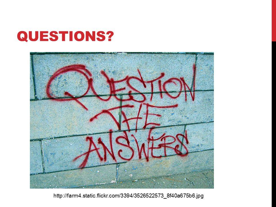 QUESTIONS http://farm4.static.flickr.com/3394/3526522573_8f40a675b6.jpg
