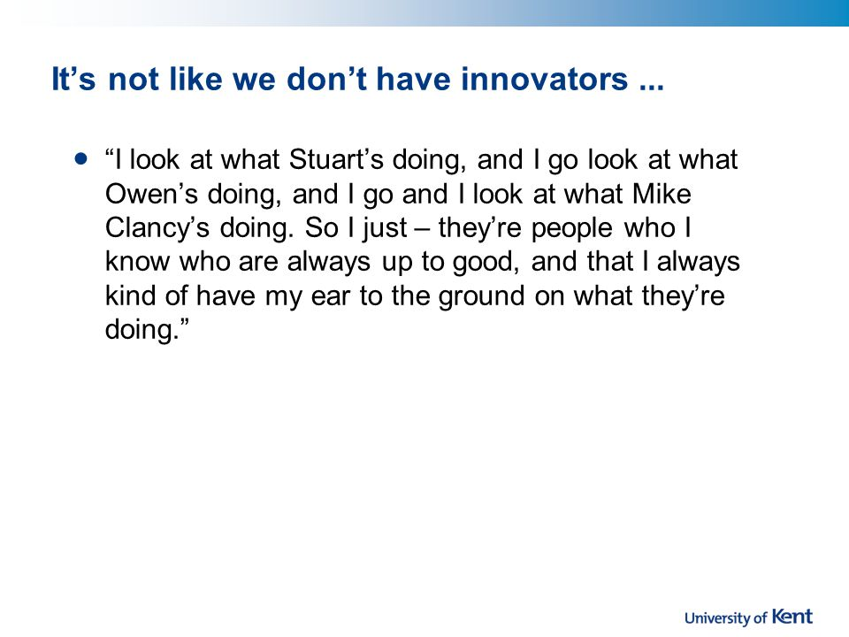 It's not like we don't have innovators...
