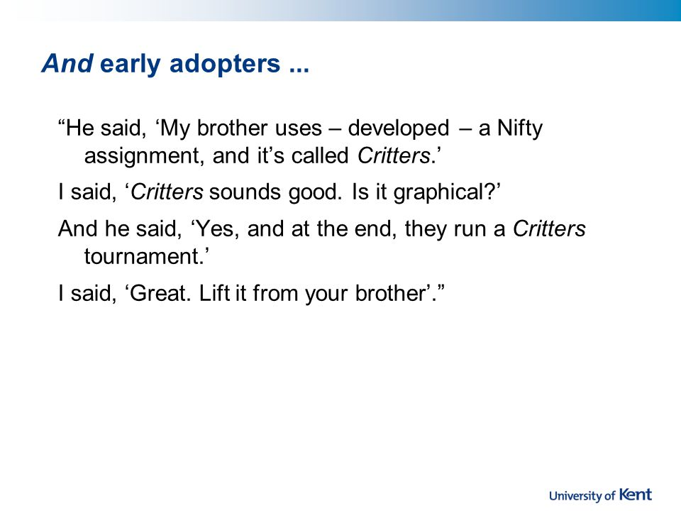 And early adopters...