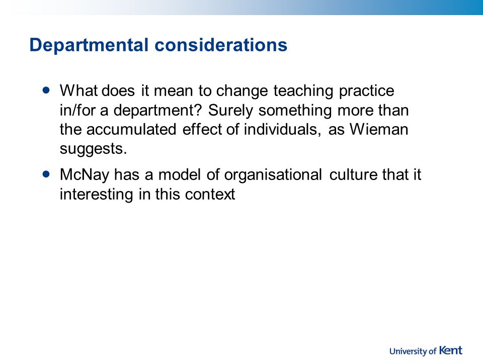 Departmental considerations What does it mean to change teaching practice in/for a department.