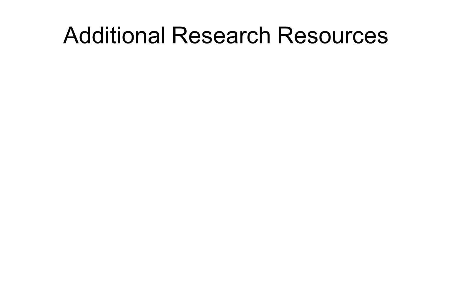 Additional Research Resources