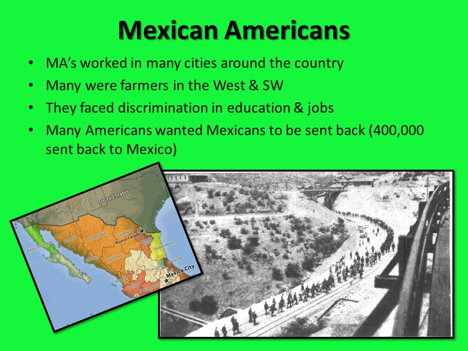 Mexican Americans MA's worked in many cities around the country Many were farmers in the West & SW They faced discrimination in education & jobs Many