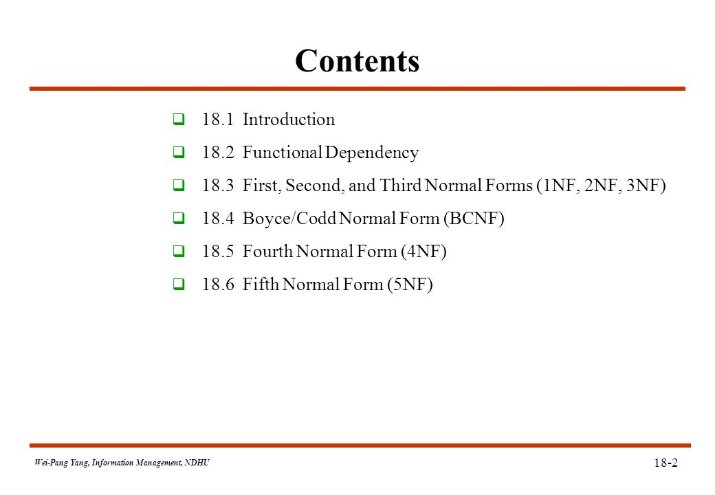 Wei-Pang Yang, Information Management, NDHU Fully Functional Dependency (cont.) 1.
