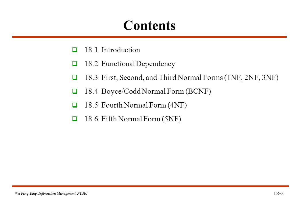 18.1 Introduction  Logical Database Design  Problem of Normalization  Normal Forms 18-3