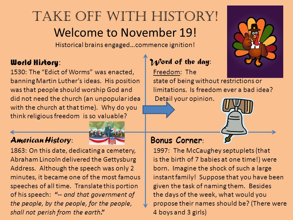 Take off with history. Welcome to November 19. Historical brains engaged…commence ignition.