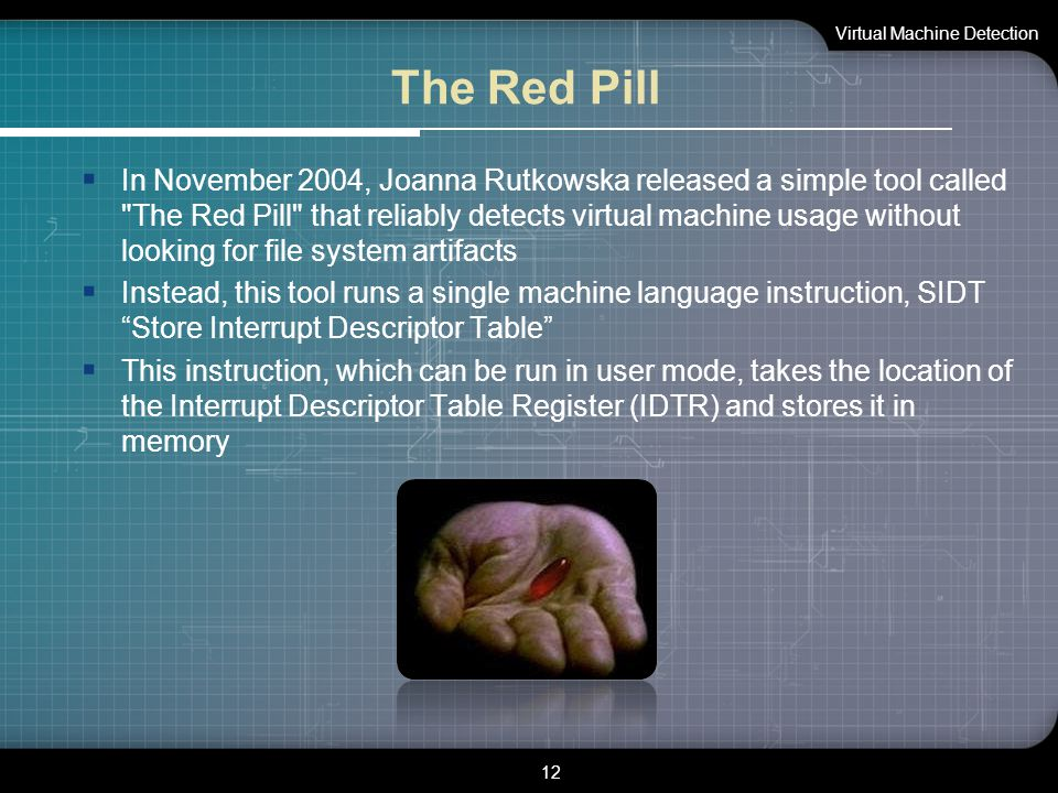The Red Pill  In November 2004, Joanna Rutkowska released a simple tool called