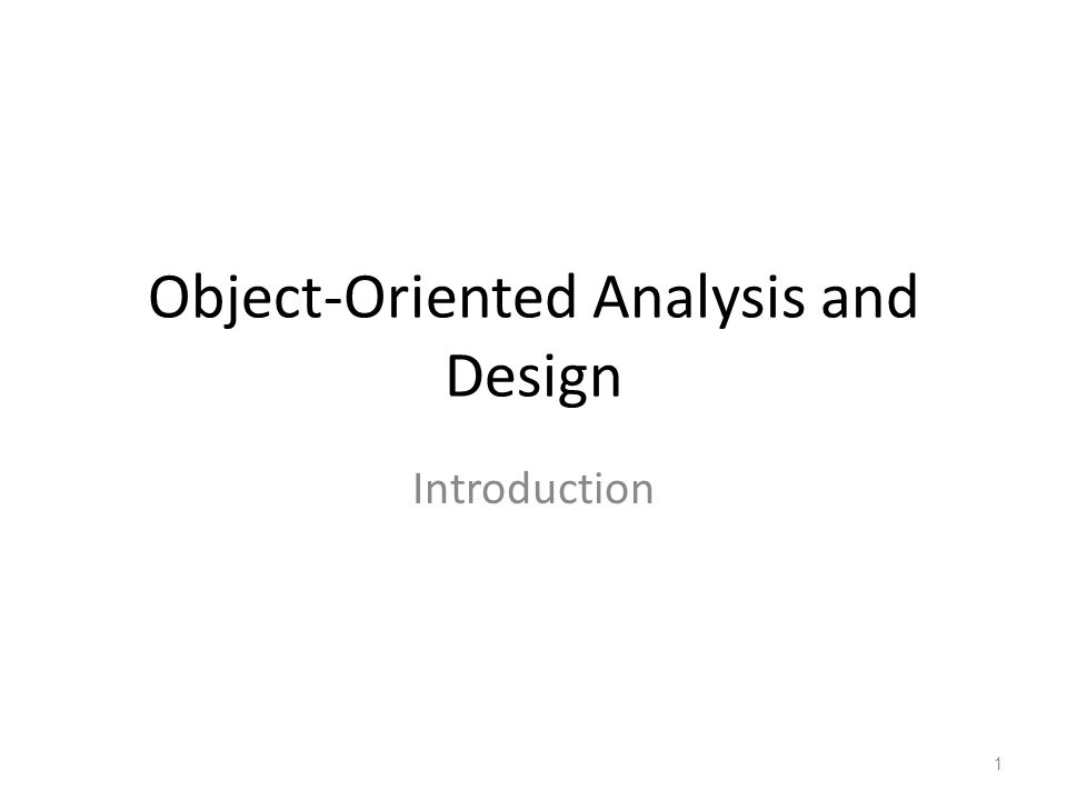 Object-Oriented Analysis and Design Introduction 1