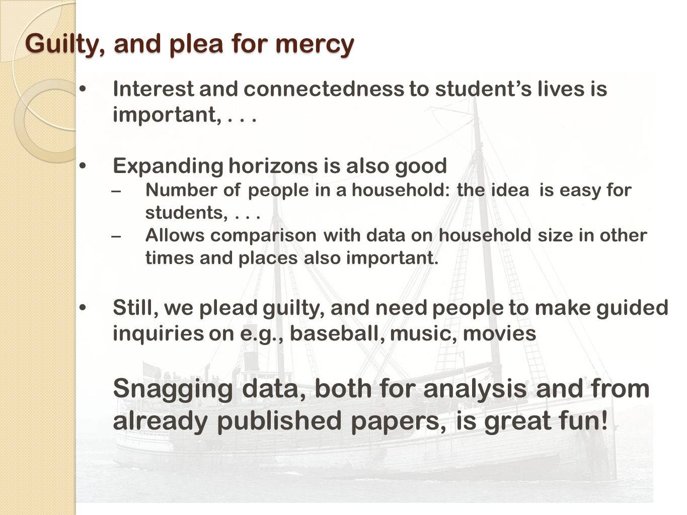 Guilty, and plea for mercy Interest and connectedness to student's lives is important,...
