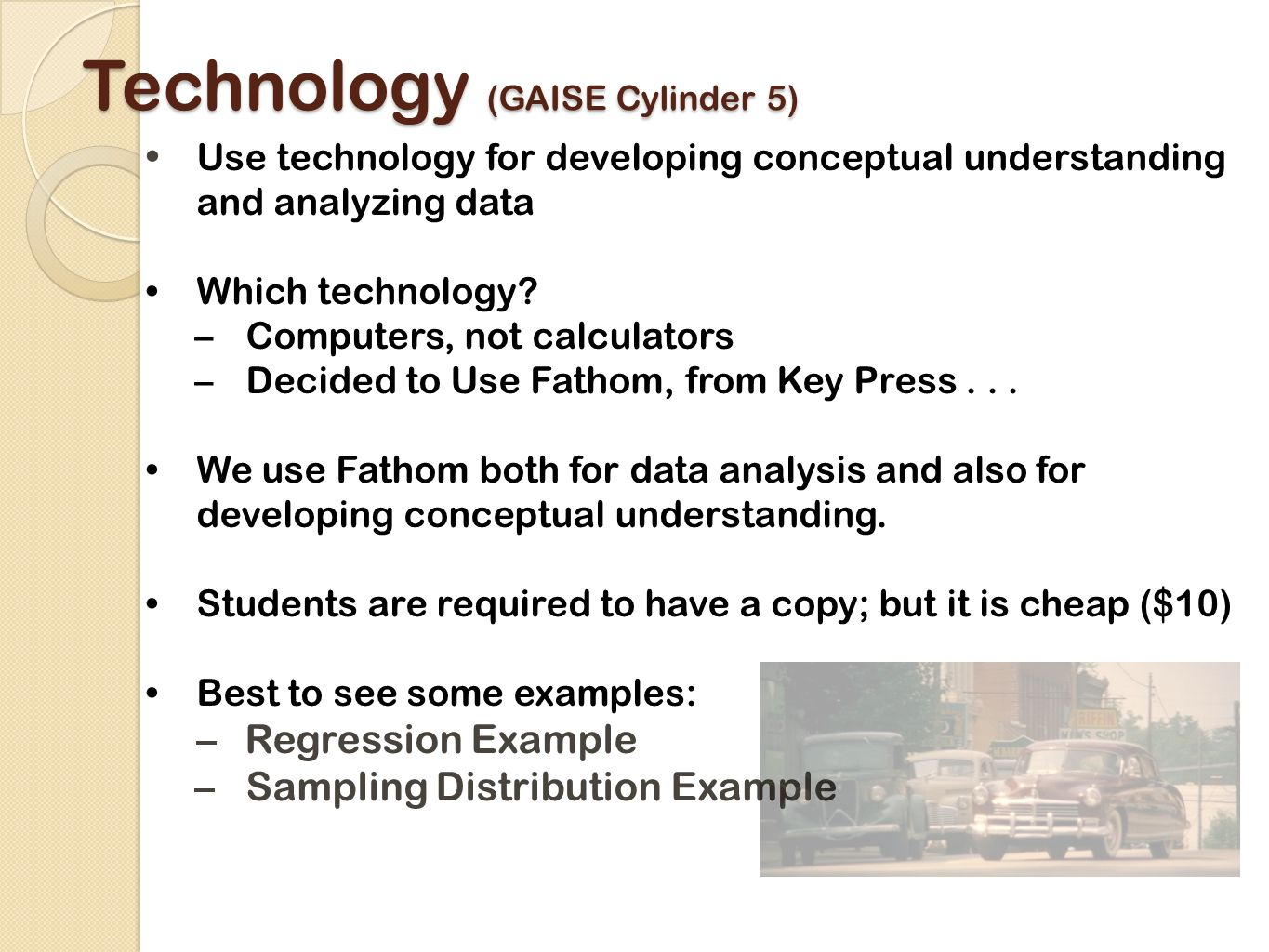 Technology (GAISE Cylinder 5) Use technology for developing conceptual understanding and analyzing data Which technology.