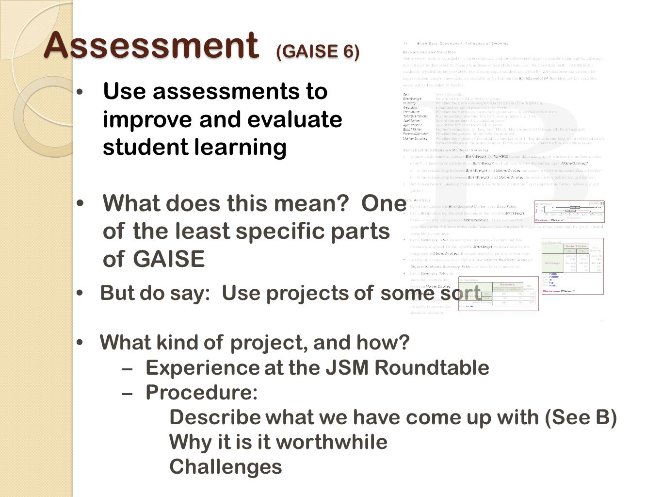Assessment (GAISE 6) Use assessments to improve and evaluate student learning What does this mean.