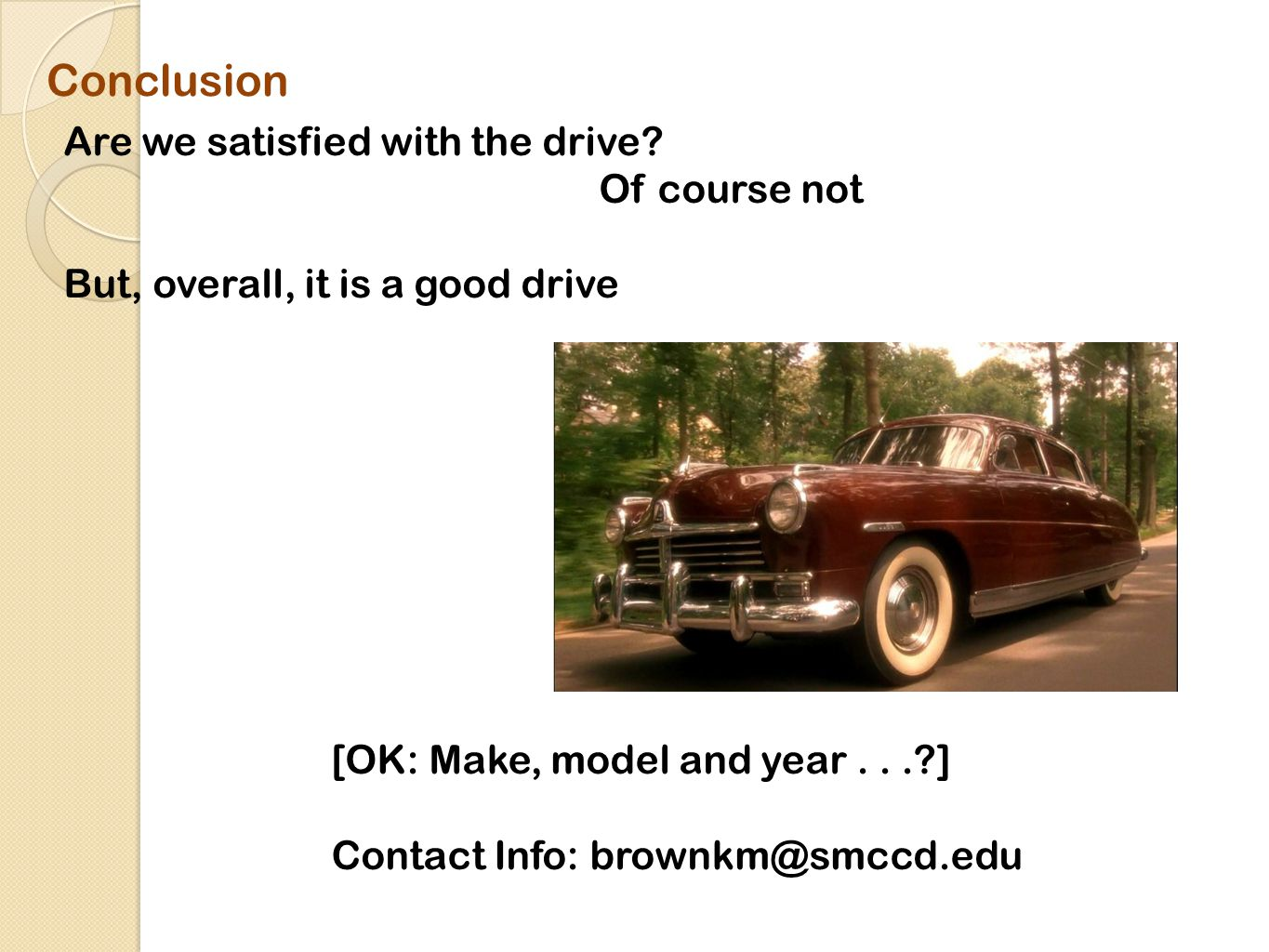 Conclusion Are we satisfied with the drive.