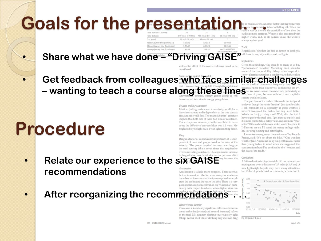 Recommendations, reorganized 4.Foster active learning in the classroom; 2.Use real data; Most transparent and clear.