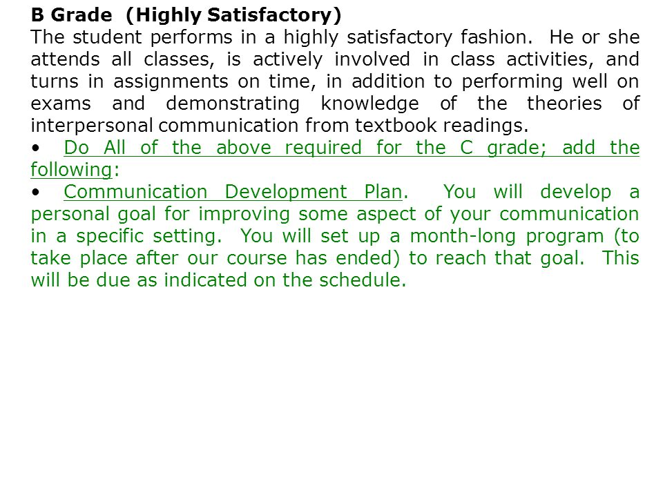 CMST 10 B Grade (Highly Satisfactory) The student performs in a highly satisfactory fashion.