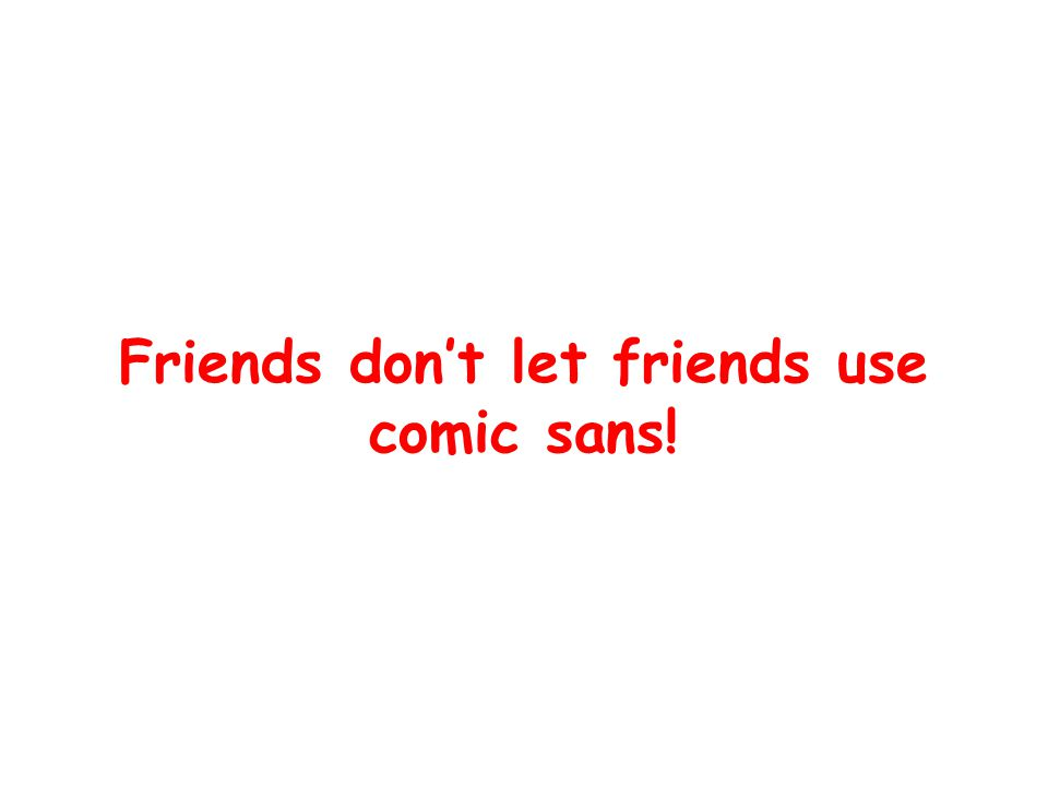 Comic Sans: threat or menace.
