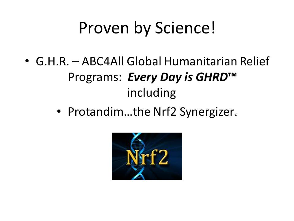 Proven by Science. G.H.R.