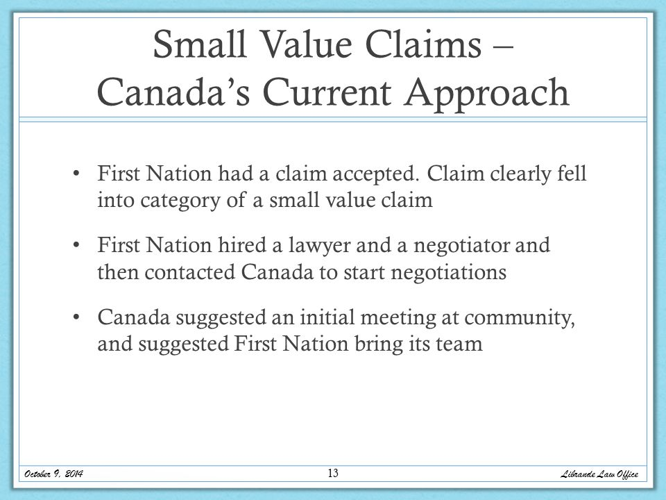 Small Value Claims – Canada's Current Approach First Nation had a claim accepted.