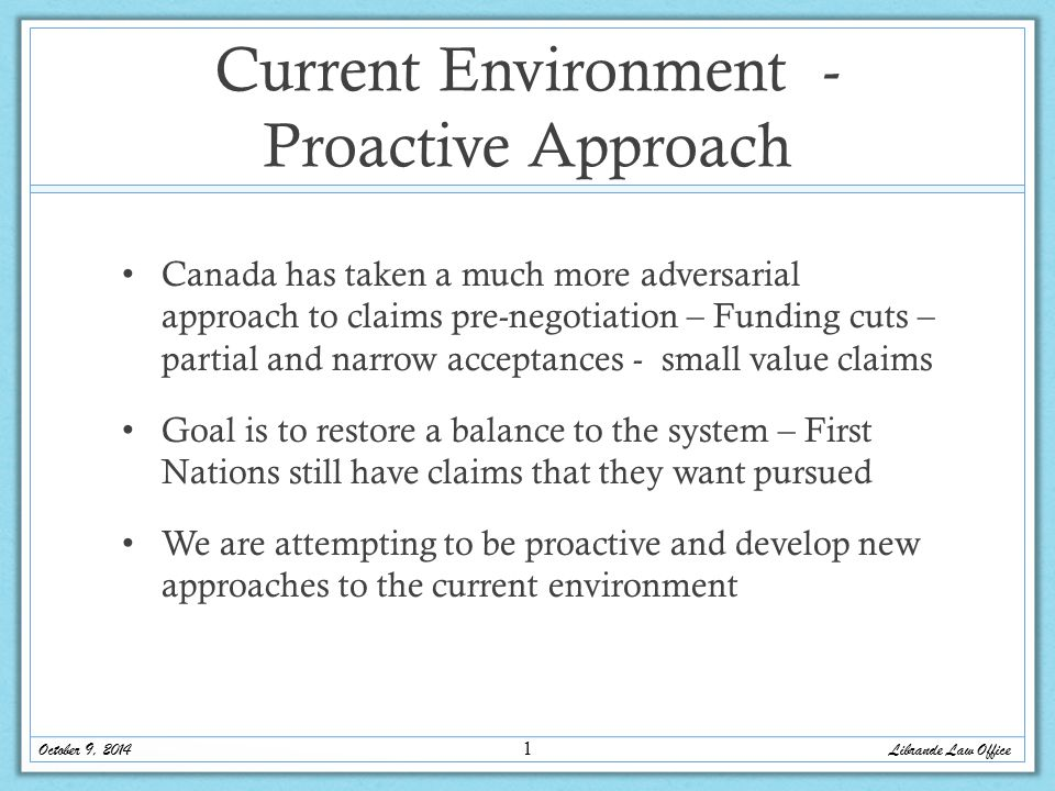 Issues III Perhaps even more disturbing is that Canada no longer truly negotiates Specific Claims Their approach now is to sit in judgment willing to accept submissions by the First Nation and evaluating those submissions internally where they either accept or more often reject the First Nation's evidence and arguments without providing reasons; There is usually no discussion or recourse within SCB; I have experienced situations where SCB senior management blames DOJ policy for the lack of engagement on an issue and DOJ claims they are only taking advice from their client (SCB) in the matter; October 9, 2014 Kykaik Inc.